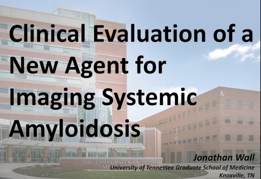 Webinar Presentation By Johnathan Wall On Imaging Systemic Amyloidosis (AL)